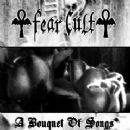 Fear Cult Album - A Bouquet of Songs