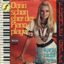 France Gall - Dann Schon Eher Der Piano Player / Ich Kann Dir Nicht Böse Sein