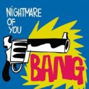 Nightmare of You Album - Bang