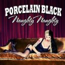 Porcelain Black - Naughty Naughty
