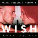 Franka Potente - Wish (Komm zu mir) (feat. Thomas D)