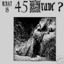 45 Grave - What Is 45 Grave?