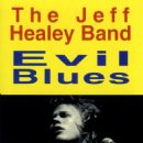 Jeff Healey Band Album - Evil Blues