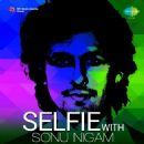 Sonu Nigam - Selfie with Sonu Nigam
