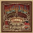 Reckless Kelly - Good Luck & True Love