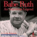 Babe Ruth - An American Legend