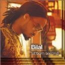 Bilal - 1st Born Second