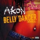 Bananza (Belly Dancer) - Akon - Akon