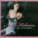 One Day I'll Fly Away - Nicole Kidman - Nicole Kidman