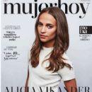 Alicia Vikander – Mujer Hoy Magazine (March 2018)