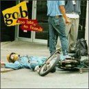 Gob Album - Too Late... No Friends