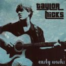Early Works - Taylor Hicks - Taylor Hicks