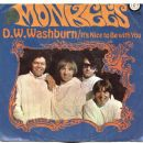 The Monkees - D. W. Washburn / It's Nice To Be With You