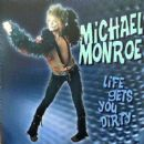 Michael Monroe - Life Gets You Dirty