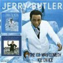 Jerry Butler - The Iceman Cometh/Ice On Ice