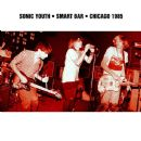 Sonic Youth - Smart Bar: Chicago 1985