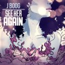 J-Boog - See Her Again - Single
