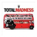 Total Madness - All The Greatest Hits & More!