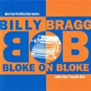 Billy Bragg - Bloke On Bloke