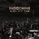 Indochine - Black City Tour