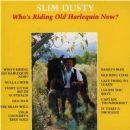 Slim Dusty - Who's Riding Old Harlequin Now?