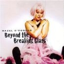 Hazel O'Connor - Beyond the Breaking Glass