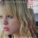 Alexz Johnson  - Who Am I Fooling - Alexz Johnson - Alexz Johnson
