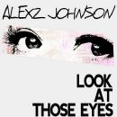 Look At Those Eyes (The Demolition Crew Remix) - Alexz Johnson - Alexz Johnson