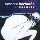 Francisco Bochaton Album - Cazuela