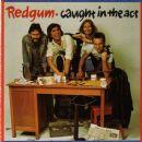 Redgum - Caught In The Act