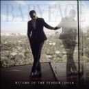 Kenneth 'Babyface' Edmonds - Return of the Tender Lover