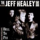 Jeff Healey Band Album - Hell To Pay