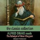 Alfred Drake - Alfred Drake Reads the Rubaiyat of Omar Khayyam