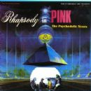Rhapsody in Pink: The Psychedelic Years