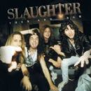 Slaughter - Then And Now