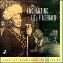 The Enchanting Ella Fitzgerald: Live at Birdland 1950-1952