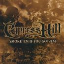 Cypress Hill - Smoke 'Em If You Got 'Em