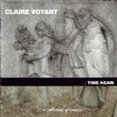Claire Voyant - Time Again