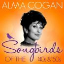 Songbirds of the 40's & 50's - Alma Cogan