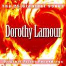 Dorothy Lamour - 25 Greatest Songs