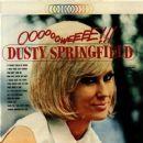 Dusty Springfield - Ooooooweeeee!!!
