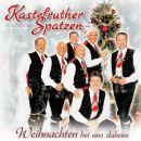 Kastelruther Spatzen - Weihnachten bei uns daheim