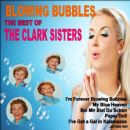 The Clark Sisters - Blowing Bubbles: The Best of the Clark Sisters
