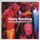 Danny Rampling - Love Groove Dance Party