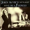 "John McVie - John McVie's ""Gotta Band"" with Lola Thomas"