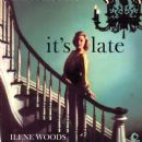 Ilene Woods - It's Late