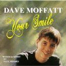 Dave Moffatt - Your Smile