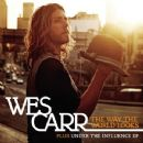 Wes Carr - The Way The World Looks + Under The Influence EP