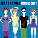 Morning Glory Album - Just One Way