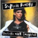 Stephen Pearcy - Before And Laughter